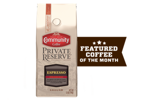 Coffee of the Month (Private Reserve® Espresso Blend)