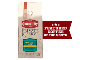 Coffee of the Month (Private Reserve Holiday Jazz)