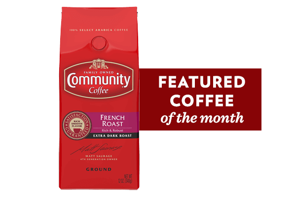 Coffee of the Month (French Roast)
