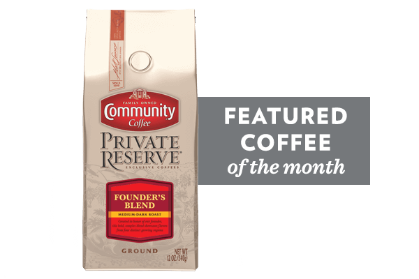 Coffee of the Month (Private Reserve Founder's Blend)