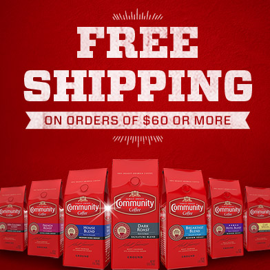 Earn free shipping on Community Coffee products when spending $60 ore more.